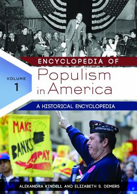 Encyclopedia of Populism in America By Kindell, Alexandra/ Demers, Elizabeth